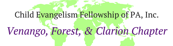 Child Evangelism Fellowship of PA, Inc. Venango, Forest, & Clarion Counties